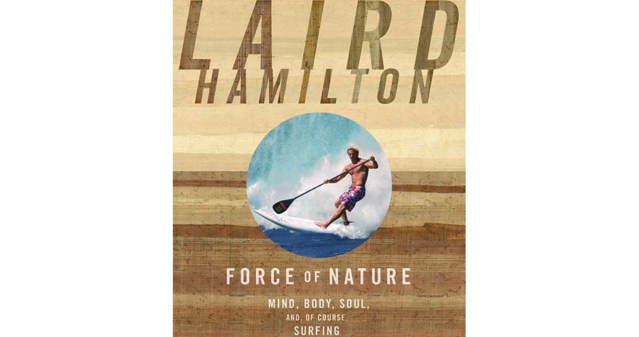 Landratten-Lektüre: Laird Hamilton – Force of Nature